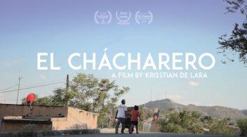 El Chácharero A Film by Krisstian de Lara